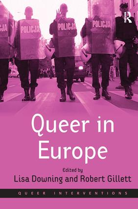 Queer in Europe: Contemporary Case Studies, 1st Edition (Hardback) book cover