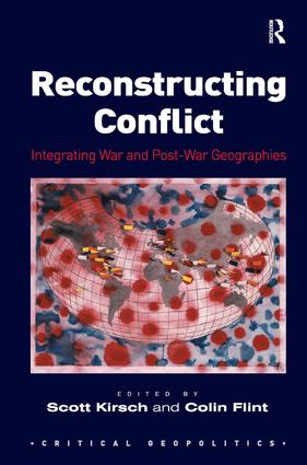 Reconstructing Conflict: Integrating War and Post-War Geographies book cover