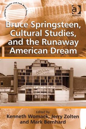 Bruce Springsteen, Cultural Studies, and the Runaway American Dream: 1st Edition (Hardback) book cover