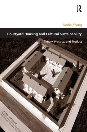 Courtyard Housing and Cultural Sustainability: Theory, Practice, and Product (Hardback) book cover