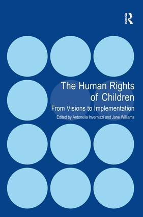 The Human Rights of Children: From Visions to Implementation, 1st Edition (Hardback) book cover