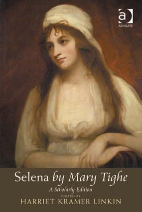 Selena by Mary Tighe: A Scholarly Edition (Hardback) book cover