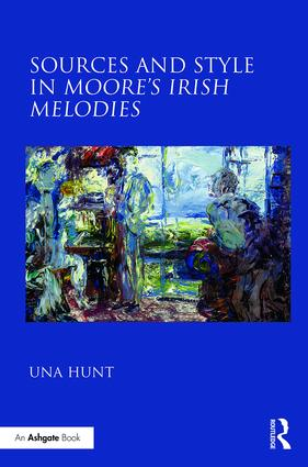 Sources and Style in Moore's Irish Melodies (Hardback) book cover