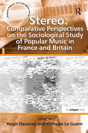 Stereo: Comparative Perspectives on the Sociological Study of Popular Music in France and Britain (Hardback) book cover