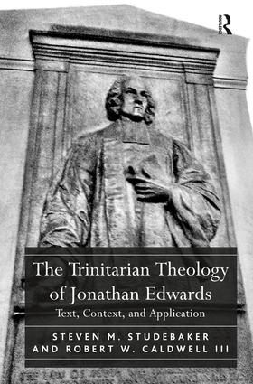 The Trinitarian Theology of Jonathan Edwards: Text, Context, and Application (Hardback) book cover
