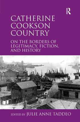Catherine Cookson Country: On the Borders of Legitimacy, Fiction, and History, 1st Edition (Paperback) book cover
