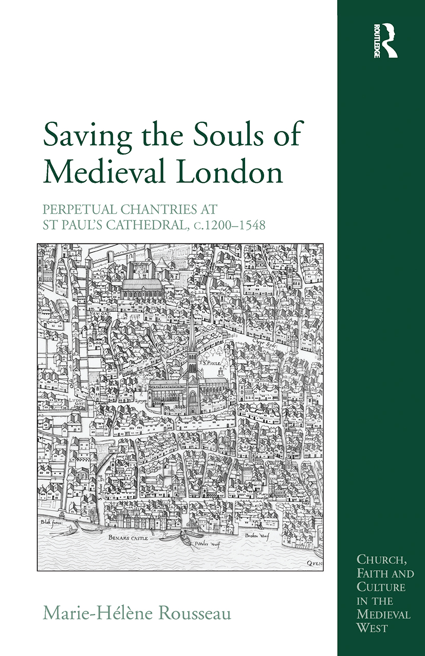 Saving the Souls of Medieval London: Perpetual Chantries at St Paul's Cathedral, c.1200-1548, 1st Edition (Hardback) book cover