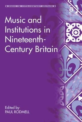 Music and Institutions in Nineteenth-Century Britain (Hardback) book cover