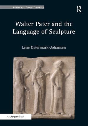 Walter Pater and the Language of Sculpture: 1st Edition (Hardback) book cover