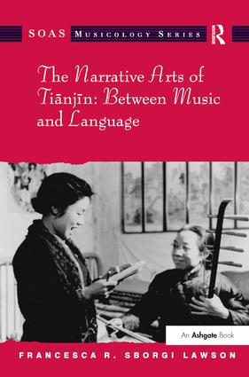 The Narrative Arts of Tianjin: Between Music and Language: 1st Edition (Hardback) book cover