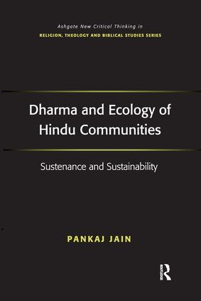 Dharma and Ecology of Hindu Communities: Sustenance and Sustainability (Hardback) book cover