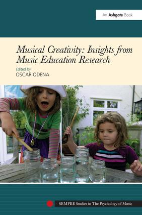 Musical Creativity: Insights from Music Education Research: 1st Edition (Hardback) book cover