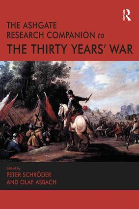 The Ashgate Research Companion to the Thirty Years' War: 1st Edition (Hardback) book cover