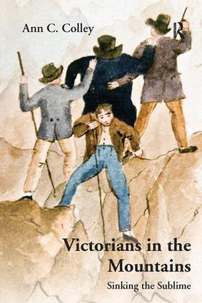 Victorians in the Mountains: Sinking the Sublime, 1st Edition (Hardback) book cover