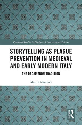 Storytelling as Plague Prevention in Medieval and Early Modern Italy: The Decameron Tradition book cover
