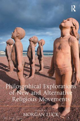 Philosophical Explorations of New and Alternative Religious Movements: 1st Edition (Hardback) book cover