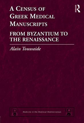A Census of Greek Medical Manuscripts: From Byzantium to the Renaissance, 1st Edition (Hardback) book cover
