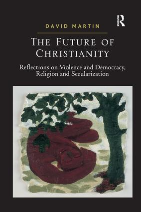 The Future of Christianity: Reflections on Violence and Democracy, Religion and Secularization (Paperback) book cover