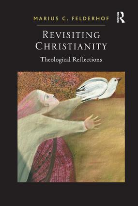 Revisiting Christianity: Theological Reflections, 1st Edition (Paperback) book cover