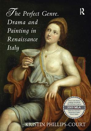 The Perfect Genre. Drama and Painting in Renaissance Italy: 1st Edition (Hardback) book cover