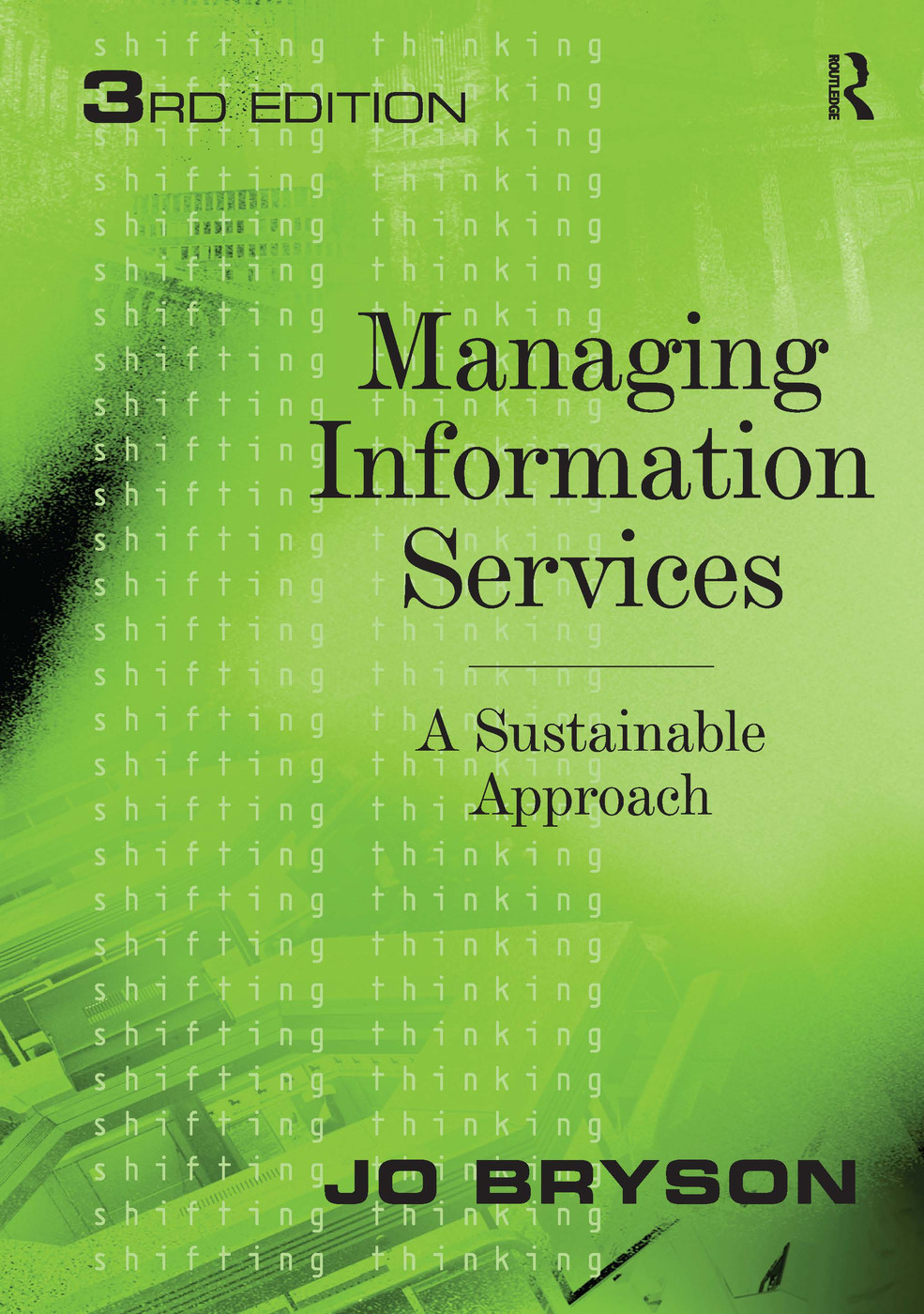 Managing Information Services: A Sustainable Approach, 3rd Edition (Hardback) book cover