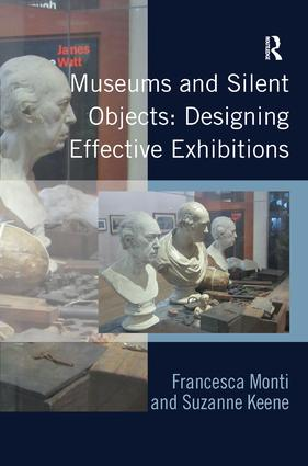 Museums and Silent Objects: Designing Effective Exhibitions (Hardback) book cover