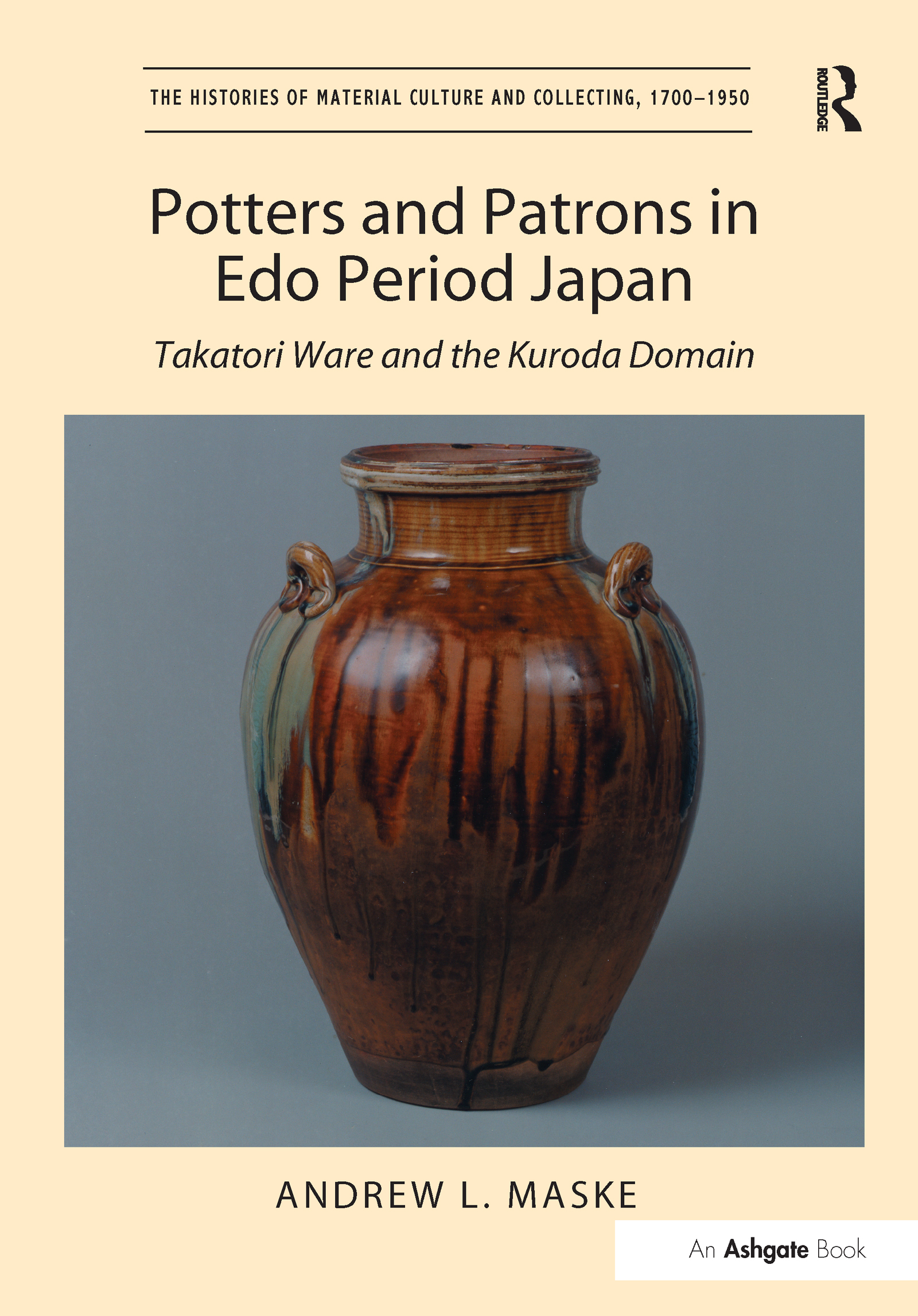 Potters and Patrons in Edo Period Japan: Takatori Ware and the Kuroda Domain, 1st Edition (Paperback) book cover