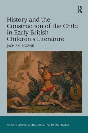 History and the Construction of the Child in Early British Children's Literature book cover