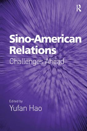 Sino-American Relations: Challenges Ahead, 1st Edition (Hardback) book cover