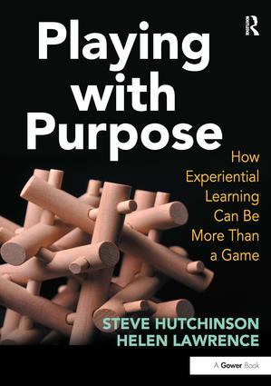 Playing with Purpose: How Experiential Learning Can Be More Than a Game, 1st Edition (Paperback) book cover