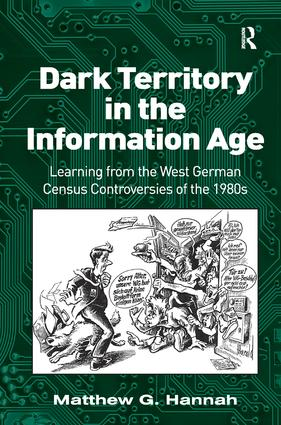 Dark Territory in the Information Age: Learning from the West German Census Controversies of the 1980s, 1st Edition (Hardback) book cover