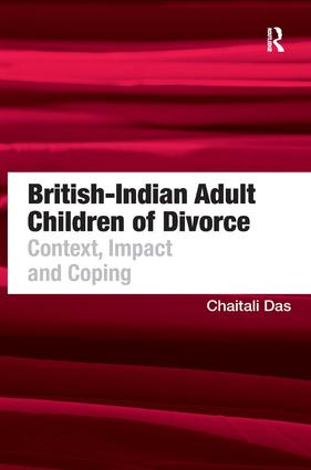 British-Indian Adult Children of Divorce: Context, Impact and Coping, 1st Edition (Hardback) book cover