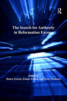 The Search for Authority in Reformation Europe: 1st Edition (Hardback) book cover