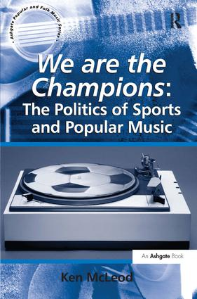 We are the Champions: The Politics of Sports and Popular Music book cover