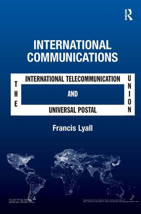 International Communications: The International Telecommunication Union and the Universal Postal Union book cover