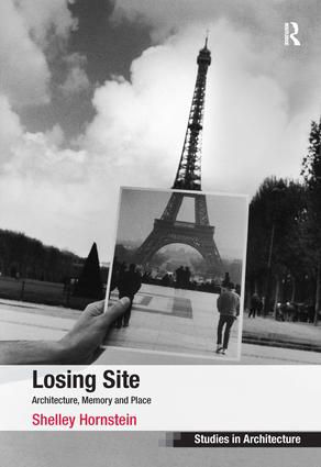 Losing Site: Architecture, Memory and Place book cover