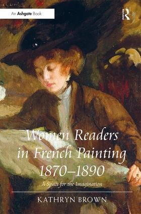 Women Readers in French Painting 1870-1890: A Space for the Imagination, 1st Edition (Hardback) book cover