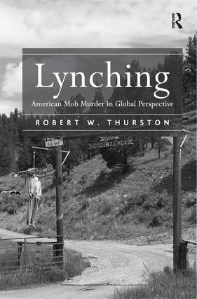 Lynching: American Mob Murder in Global Perspective, 1st Edition (Hardback) book cover