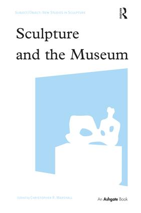 Sculpture and the Museum