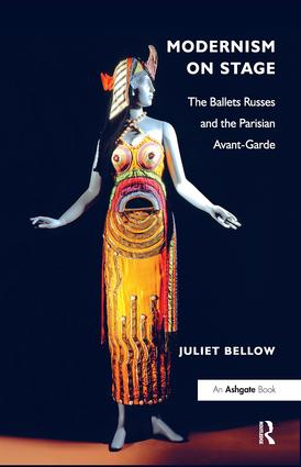 Modernism on Stage: The Ballets Russes and the Parisian Avant-Garde (Hardback) book cover