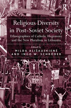 Religious Diversity in Post-Soviet Society: Ethnographies of Catholic Hegemony and the New Pluralism in Lithuania, 1st Edition (Paperback) book cover