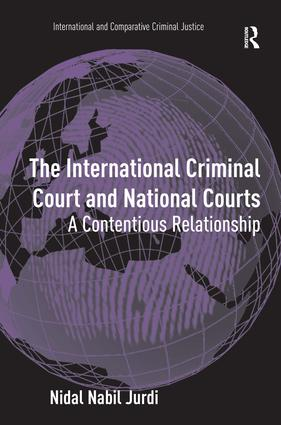 The International Criminal Court and National Courts