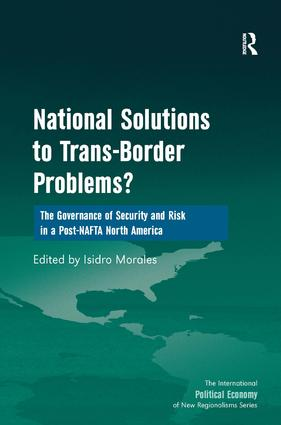 National Solutions to Trans-Border Problems?: The Governance of Security and Risk in a Post-NAFTA North America, 1st Edition (Hardback) book cover