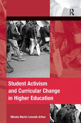 Student Activism and Curricular Change in Higher Education (Hardback) book cover