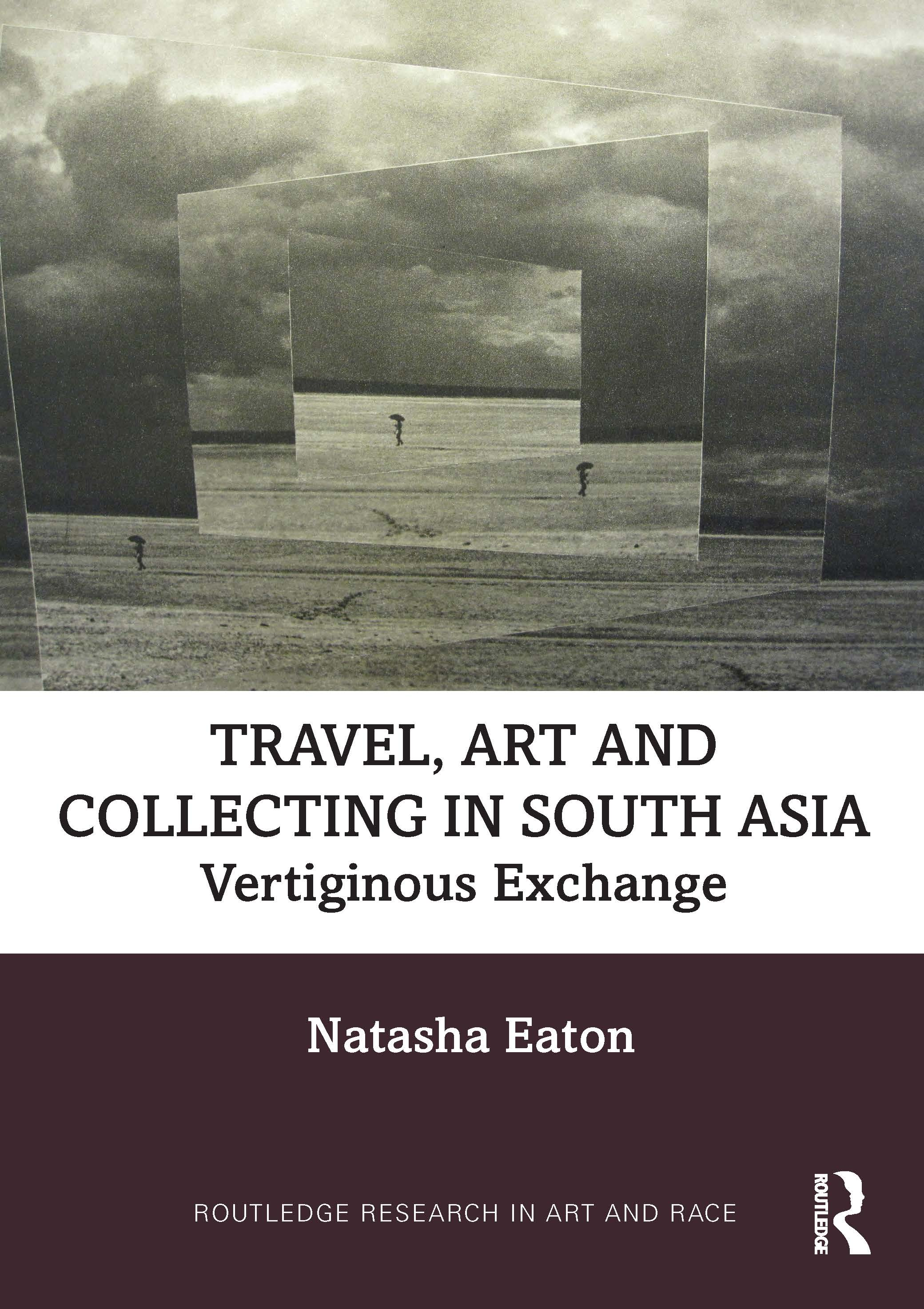 Travel, Art and Collecting in South Asia