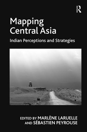 Mapping Central Asia: Indian Perceptions and Strategies (Hardback) book cover