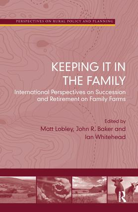 Keeping it in the Family: International Perspectives on Succession and Retirement on Family Farms (Hardback) book cover