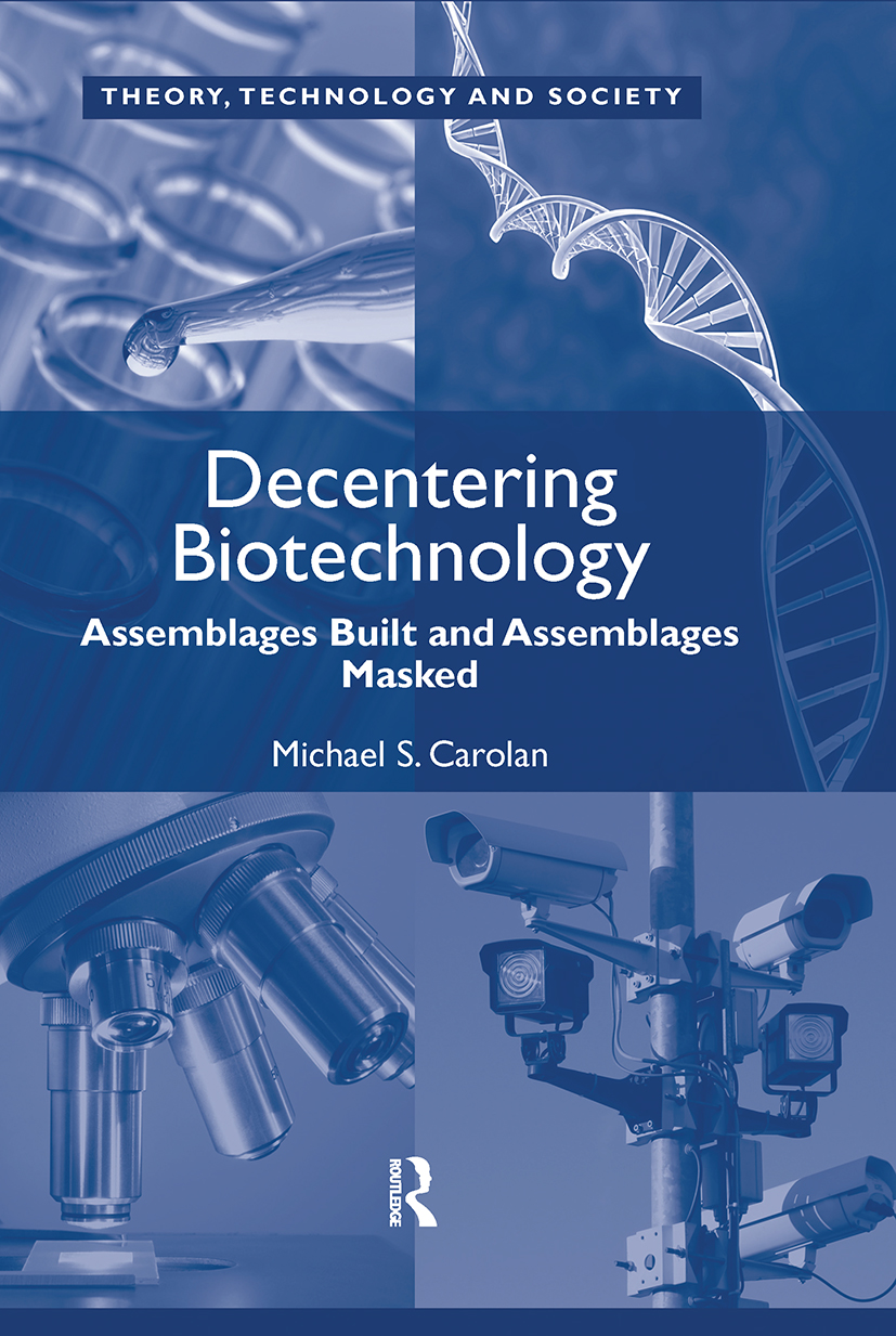 Decentering Biotechnology: Assemblages Built and Assemblages Masked, 1st Edition (Hardback) book cover