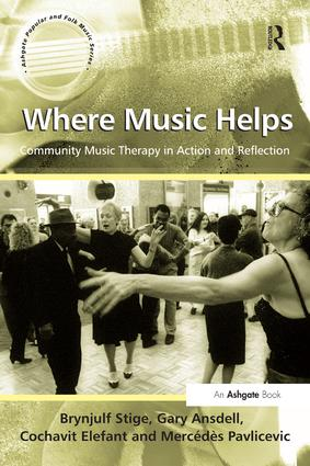 Where Music Helps: Community Music Therapy in Action and Reflection: 1st Edition (Paperback) book cover