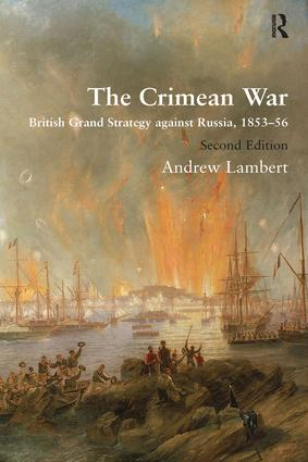 The Crimean War: British Grand Strategy against Russia, 1853–56, 2nd Edition (Hardback) book cover